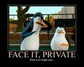 Face it, Private... -_-