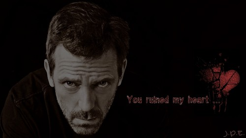House MD - You ruined my heart