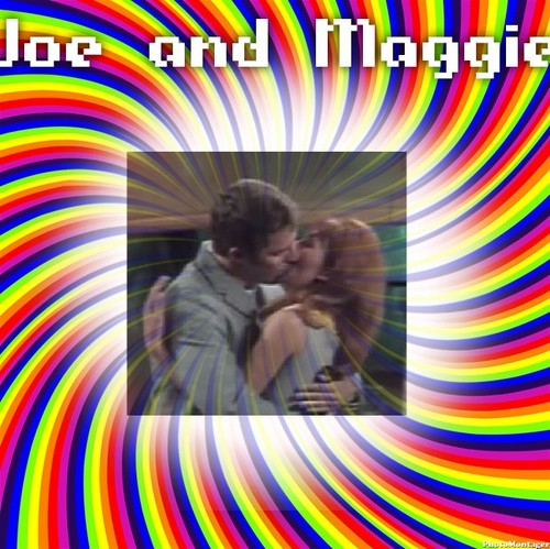 Joe and Maggie