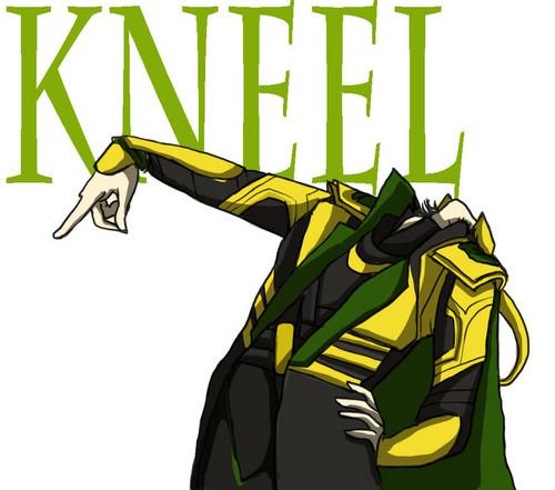 Loki _ Kneel!