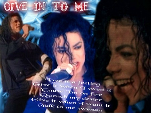 MJ Give In To Me