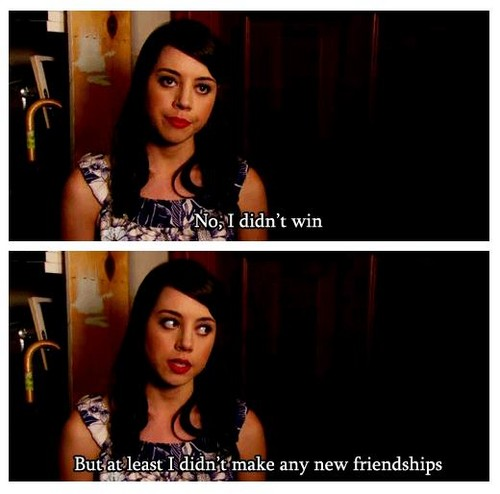 At least I didn't make any new friendships