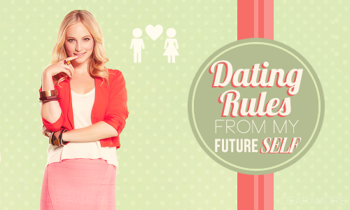 The dating rules from my future self