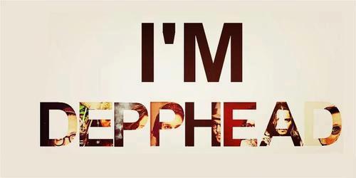 I'm Depphead!!!!!