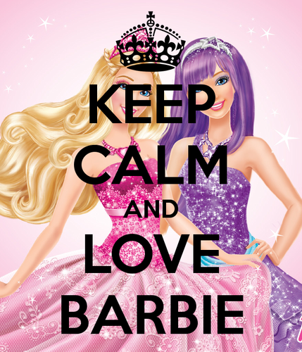 Barbie Movies wallpaper titled KEEP CALM AND LOVE BARBIE