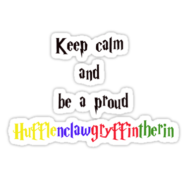 Keep Calm and Hufflenclawgryffintherin On