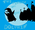 The Penguin Who Cried Dolphin 