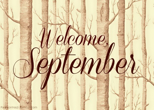 Welcome, September!