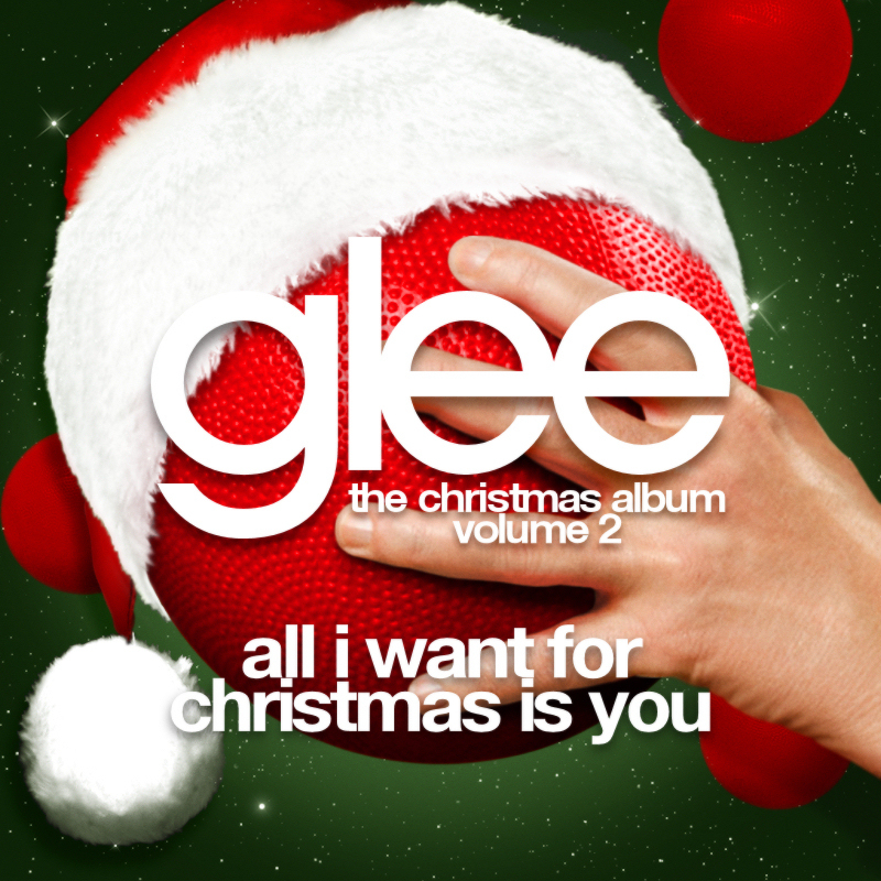 whats your favorite song from the christmas album volume 2 poll results glee fanpop - All I Want For Christmas Is You Original Artist