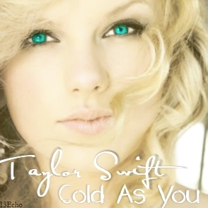 Fanmade Single Covers Contest Round 32 Cold As You Tiebreaker 3rd Place Pick Your Favourite Cover Poll Results Taylor Swift Fanpop