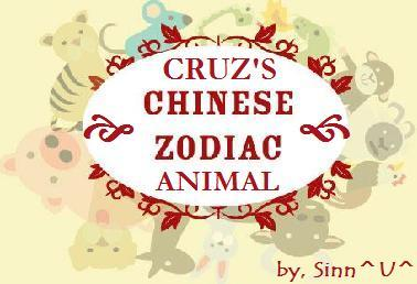 What is Cruz's Chinese Zodiac Animal?