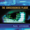 The Consciousness Plague novel by Paul Levinson, 2002 PaulLev photo