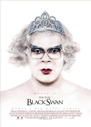 Madea is the REAL Black cisne