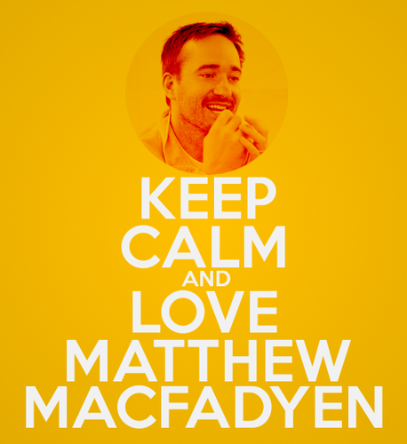 Keep Calm and tình yêu Matthew Macfadyen