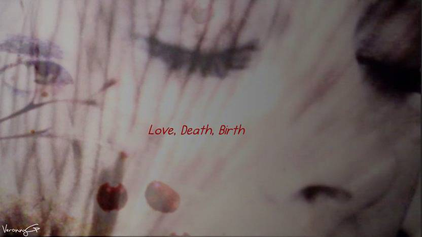 Love Death Birth