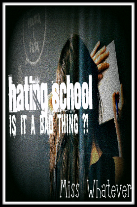 "My New Cover For My Story ""Hating School ... Is It A Bad Thing?!"""