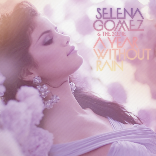 Selena Gomez & The Scene – A mwaka Without Rain [FanMade]