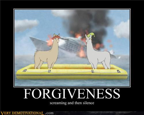Forgivness. Screaming, then silence.