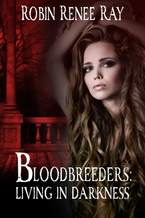 BLOODBREEDERS: Living in Darkness