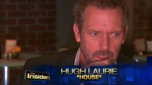 Hugh Laurie- (House MD)The insider