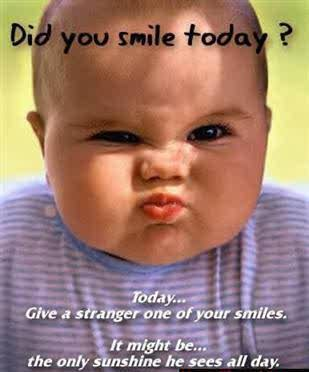 SMILE...THE BABY WANTS u TO