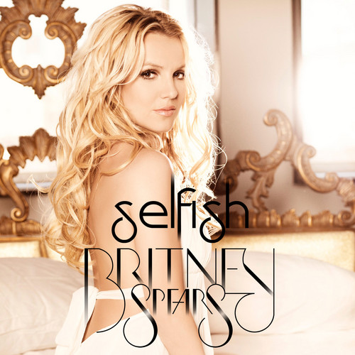 Britney Spears - Selfish (CD Single) Fanmade Cover
