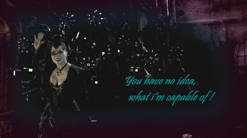 Regina - You have no idea what i'm capable of!